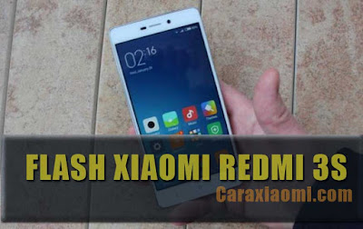 Tutorial Cara Flashing Xiaomi Redmi 3S Mudah dan Lengkap