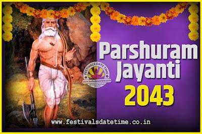 2043 Parshuram Jayanti Date and Time, 2043 Parshuram Jayanti Calendar