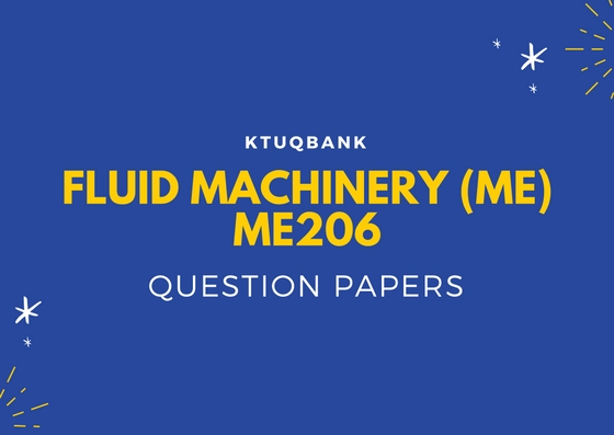 Fluid Machinery (ME) | ME206 | Question Papers (2015 batch)