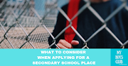What to Consider When Applying for a Secondary School Place