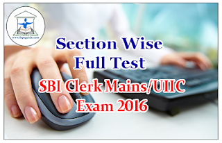 SBI Clerk Mains / UIIC Exam 2016 – Section wise Full Test-1