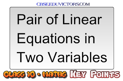 CBSE Class 10 - Maths - Pair of Linear Equations in Two Variables - Key Points (#cbsenotes)(#eduvictors)