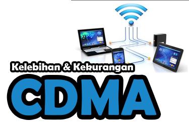 Pengertian CDMA serta Kelebihan dan Kekurangannya (Jaringan Nirkabel)