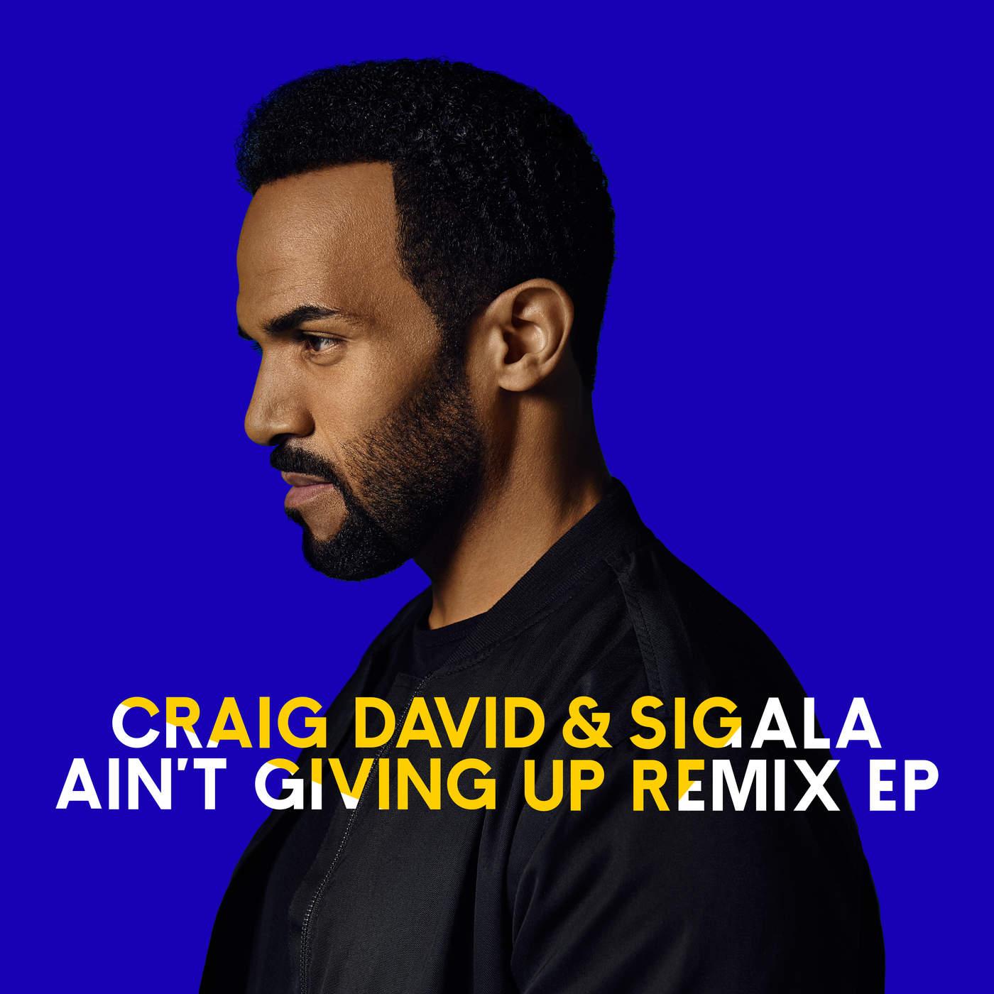Craig David & Sigala - Ain´t Giving Up (Remixes) - EP Cover