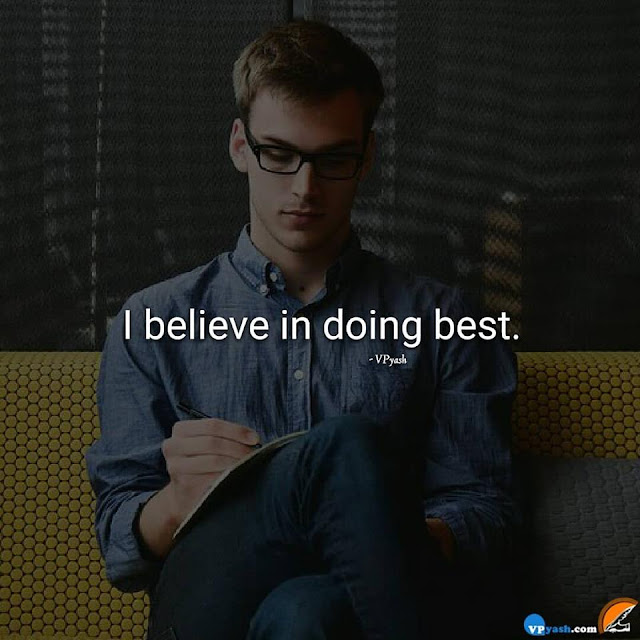 Believe in Doing Best In The World