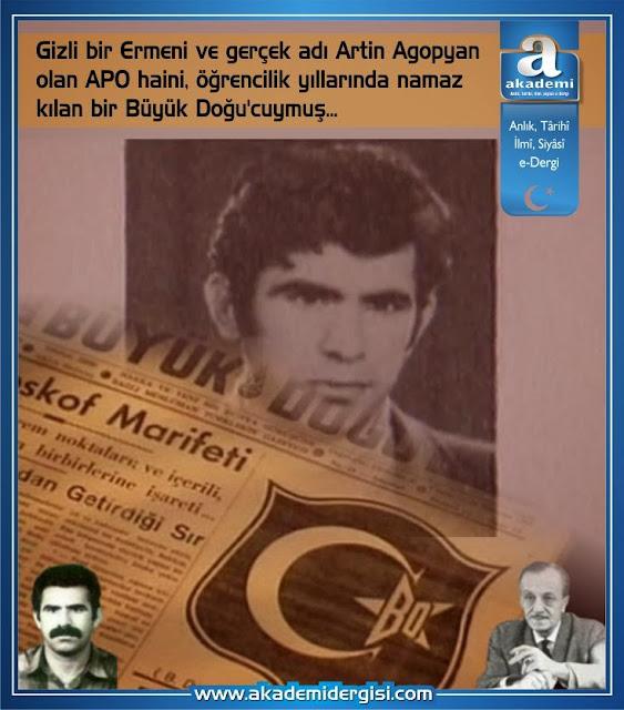 Gizli Ermeni Abdullah Öcalan, Mülkiye'de namaz kılan bir 'Büyük Doğucu'ymuş!