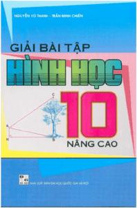 Giải Bài Tập Hình Học 10 Nâng Cao - Nguyễn Vũ Thanh