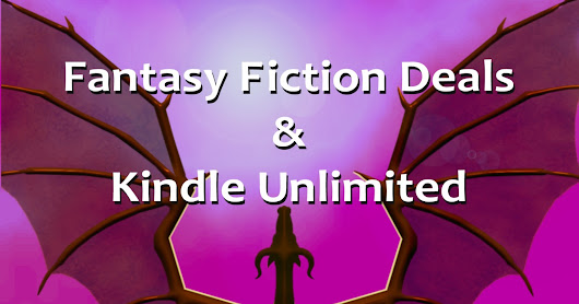 Fantasy Fiction Deals & Kindle Unlimited Reads