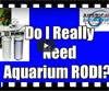 Do I Really Need Aquarium RODI