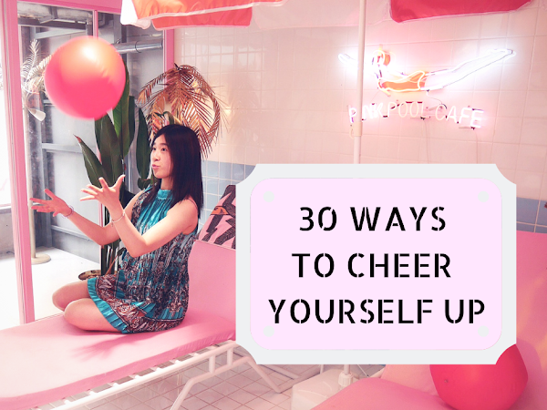 30 Ways to Cheer Yourself Up