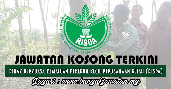 Jawatan Kosong 2017 di Pihak Berkuasa Kemajuan Pekebun Kecil Perusahaan Getah (RISDA) www.banyakjawatan.my