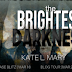 Release Blitz -  The Brightest Darkness by Kate L Mary