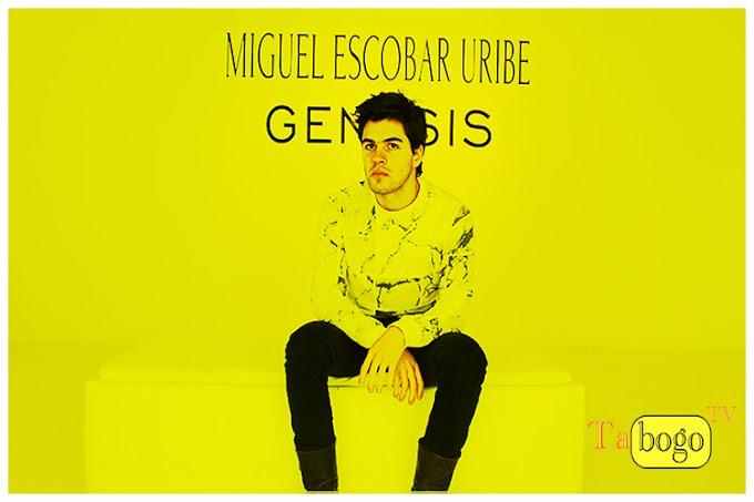 """Miguel Escobar Uribe y su exposición """"Genesis"""""""