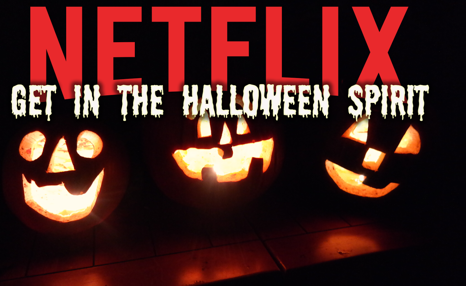 get in the halloween spirit with netflix