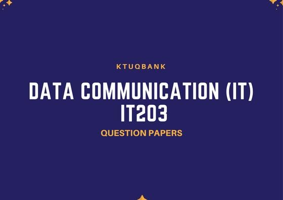 Data Communication (IT) | IT203 | Question Papers (2015 batch)