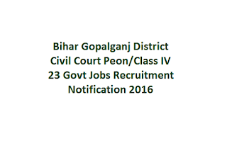 Bihar Gopalganj District Civil Court Peon/Class IV 23 Govt Jobs Recruitment Notification 2016