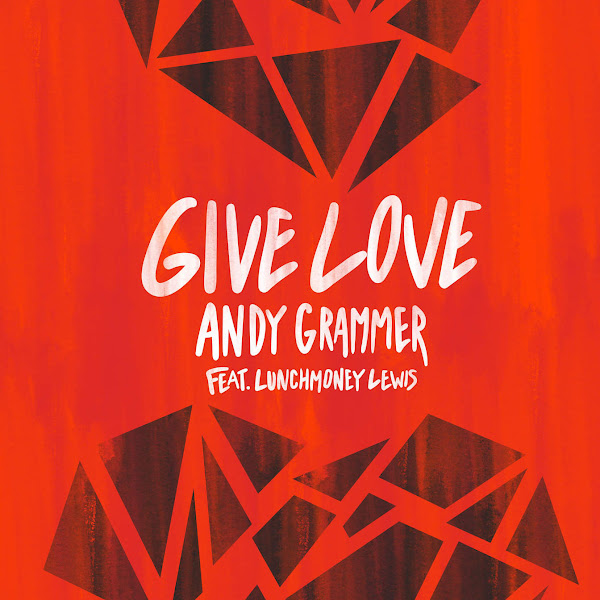 Andy Grammer - Give Love (feat. LunchMoney Lewis) - Single Cover