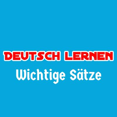 wichtigsten Sätze auf Deutsch