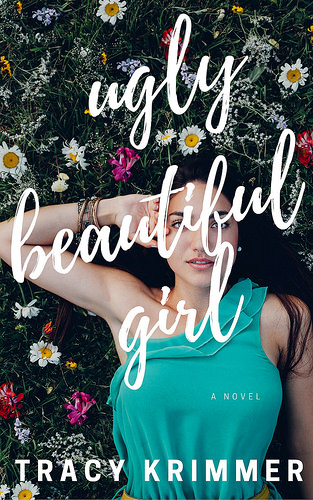 Cover Reveal for Ugly Beautiful Girl by Tracy Krimmer