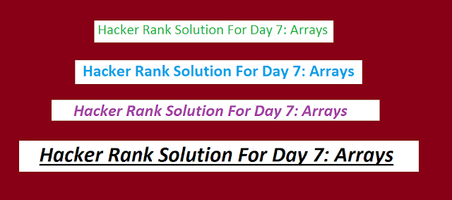 Hacker Rank Solution For Day 7: Arrays