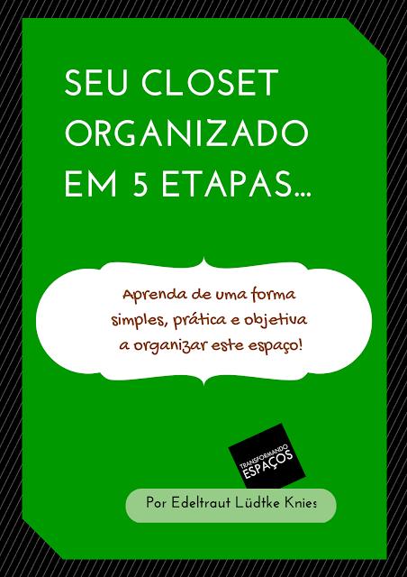 E-book gratuito para você: Seu closet organizado em 5 etapas!