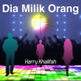 Harry (Khalifah) - Dia Milik Orang MP3