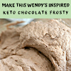 Make This Wendy's Inspired Keto Chocolate Frosty