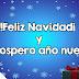 ► Feliz Navidad y Prospero Año Nuevo
