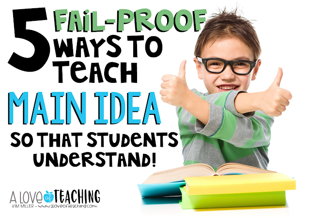 5 Fail-Proof Ways to Teach Main Idea So That Students Understand (with free resources for your classroom)