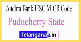 Andhra Bank IFSC MICR Code Puducherry State