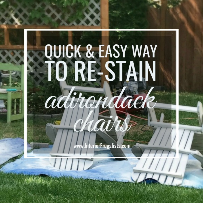 A Quick And Easy Way To Re Stain Adirondack Chairs The Interior