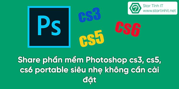 Share phần mềm Photoshop cs3, cs5, cs6 portable siêu nhẹ không cần cài đặt