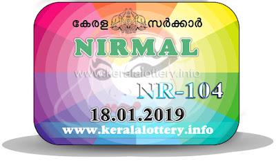 "KeralaLottery.info, ""kerala lottery result 18 01 2019 nirmal nr 104"", nirmal today result : 18-01-2019 nirmal lottery nr-104, kerala lottery result 18-01-2019, nirmal lottery results, kerala lottery result today nirmal, nirmal lottery result, kerala lottery result nirmal today, kerala lottery nirmal today result, nirmal kerala lottery result, nirmal lottery nr.104 results 18-01-2019, nirmal lottery nr 104, live nirmal lottery nr-104, nirmal lottery, kerala lottery today result nirmal, nirmal lottery (nr-104) 18/01/2019, today nirmal lottery result, nirmal lottery today result, nirmal lottery results today, today kerala lottery result nirmal, kerala lottery results today nirmal 18 01 19, nirmal lottery today, today lottery result nirmal 18-01-19, nirmal lottery result today 18.01.2019, nirmal lottery today, today lottery result nirmal 18-01-19, nirmal lottery result today 18.01.2019, kerala lottery result live, kerala lottery bumper result, kerala lottery result yesterday, kerala lottery result today, kerala online lottery results, kerala lottery draw, kerala lottery results, kerala state lottery today, kerala lottare, kerala lottery result, lottery today, kerala lottery today draw result, kerala lottery online purchase, kerala lottery, kl result,  yesterday lottery results, lotteries results, keralalotteries, kerala lottery, keralalotteryresult, kerala lottery result, kerala lottery result live, kerala lottery today, kerala lottery result today, kerala lottery results today, today kerala lottery result, kerala lottery ticket pictures, kerala samsthana bhagyakuri"