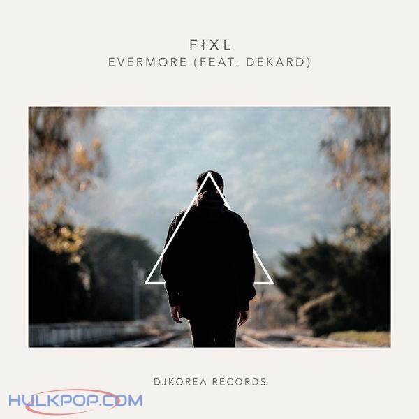 FIXL – Evermore (feat. DEKARD) – Single