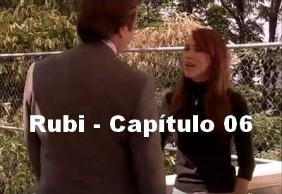 Rubi capítulo 06 completo