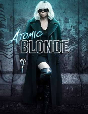 Atomic Blonde 2017 Full English Movie Download