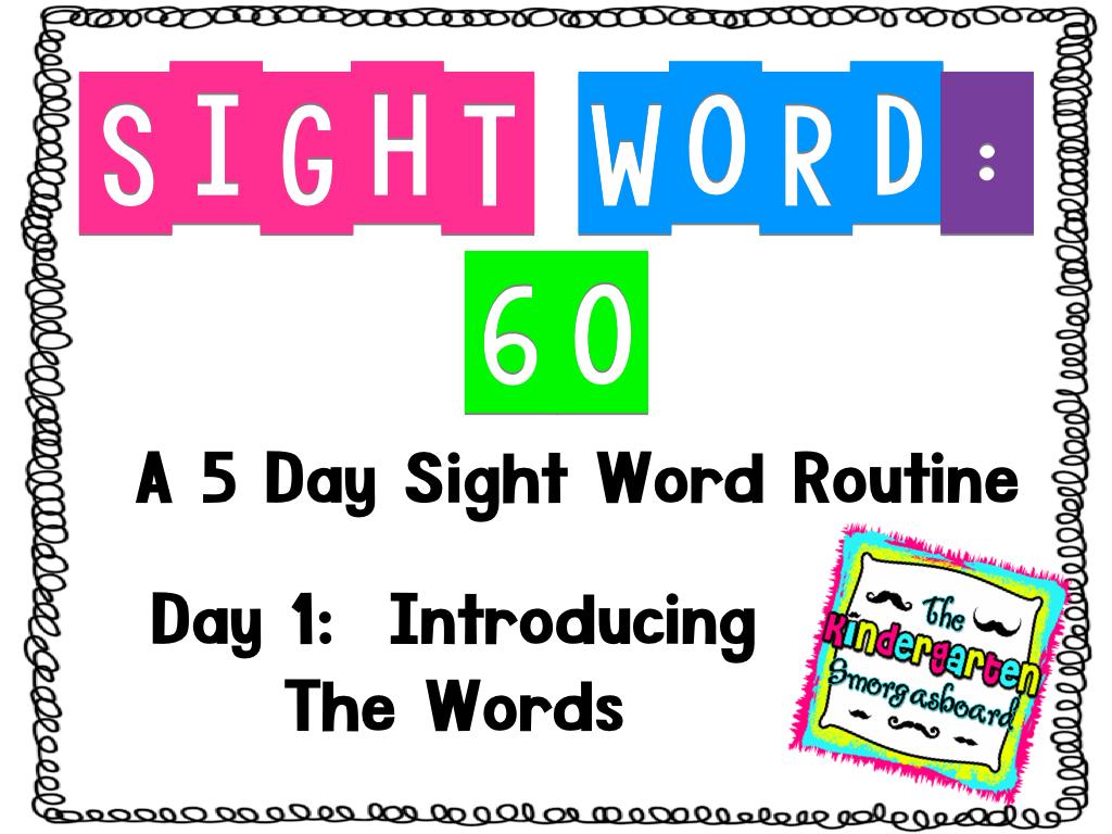 The Kindergarten Smorgasboard Sight Word 60 Monday Day 1
