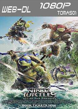 Las Tortugas Ninja 2: Fuera de las sombras (2016) WEB-DL 1080p