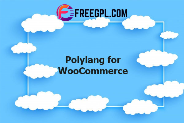 Polylang for WooCommerce Nulled Download Free