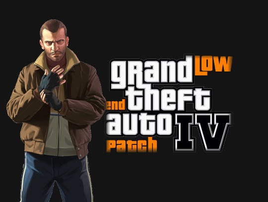Low-End patches GTA V Low End patch is OUT !!!