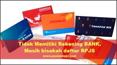 Bisakah daftar bpjs tanpa rekening bank