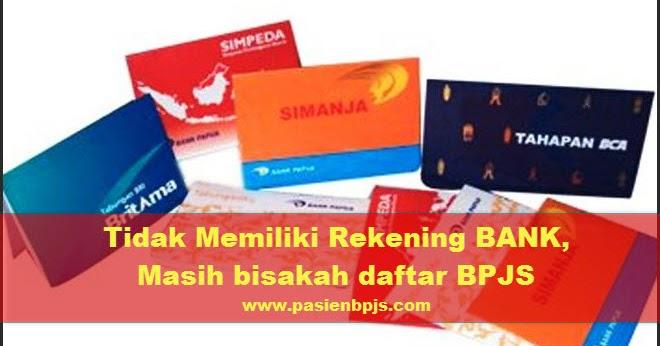 Tidak Memiliki Rekening Bank, Masih Bisakah dafar BPJS?