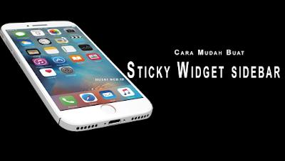 Cara mudah buat sticky widget pada sidebar blogger