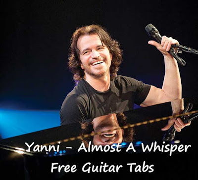 Learn to Play Yanni - Almost A Whisper On Guitar, Yanni - Almost A Whisper - Free Guitar Tabs Learn Guitar Online,