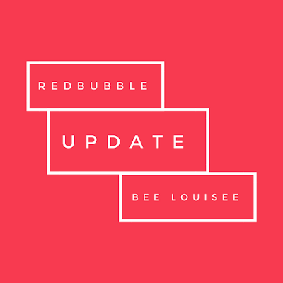 Bee Louisee: Redbubble Update