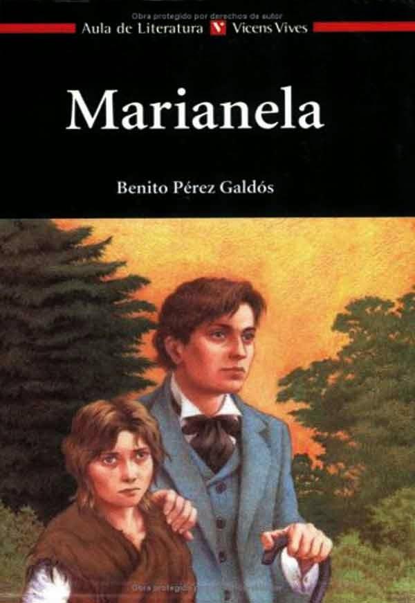 MARIANELA: COMENTARIO Y RESUMEN DE MARIANELA (BENITO PÉREZ GALDÓS)