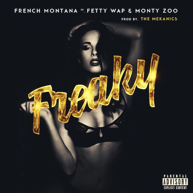 French Montana - Freaky (Feat. Fetty Wap & Monty)