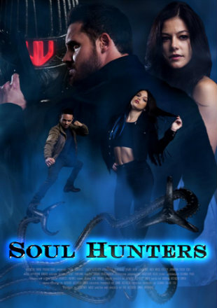 Soul Hunters 2019 Full English Movie Download In HDRip 720p
