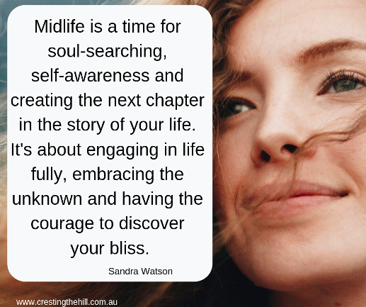 Midlife is a time for soul-searching, self-awareness and creating the next chapter of life - Sandra Watson #midlife #women #connection
