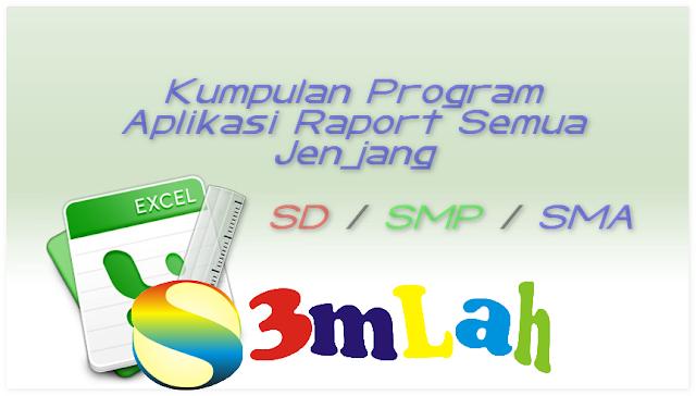 Kumpulan Program Aplikasi Raport Kurikulum 2013 dan KTSP Lengkap